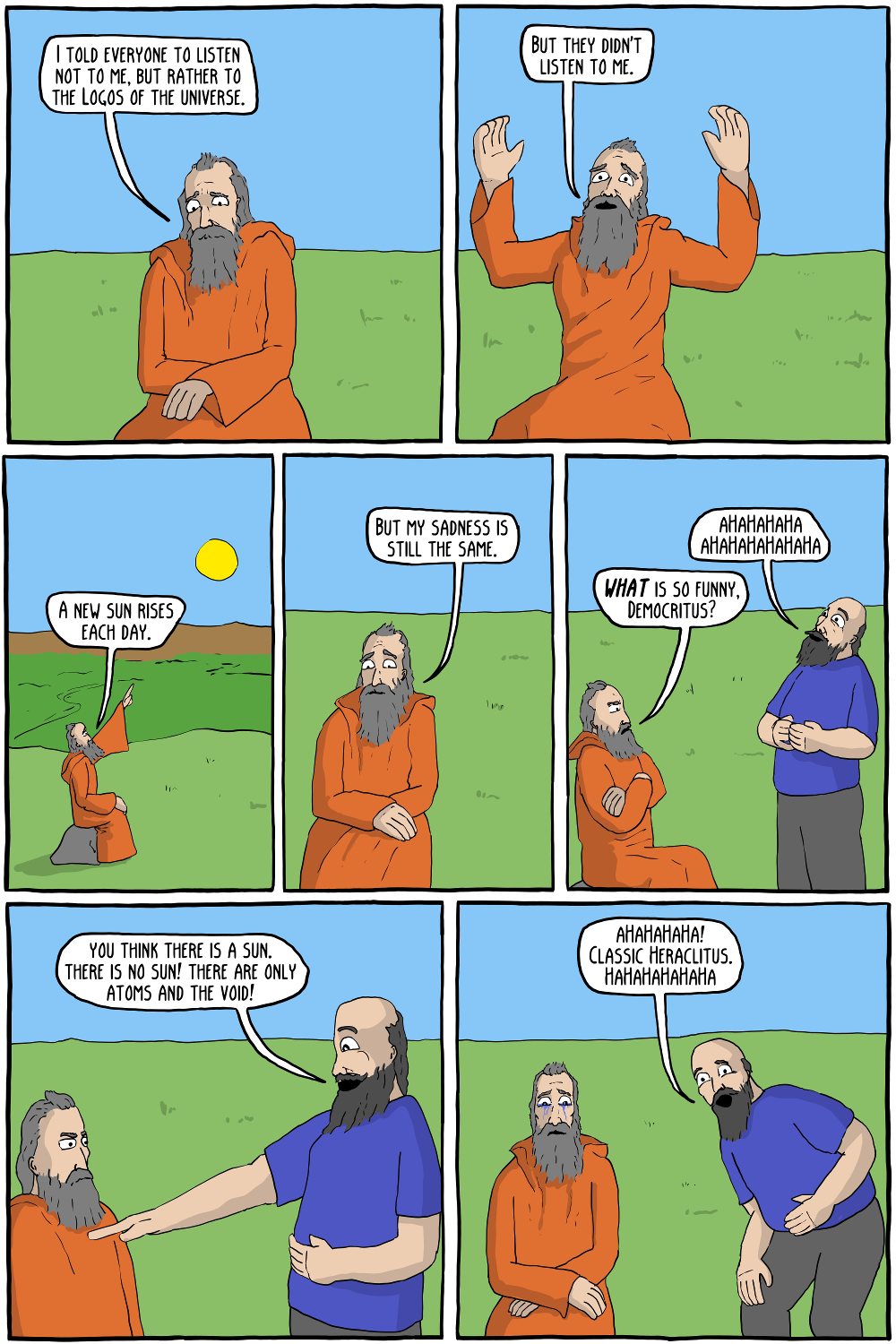 If you didn't want to read two pages of weird Heraclitus jokes, then you are on the wrong website